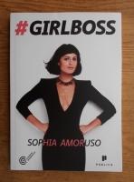 Sophia Amoruso - Girlboss