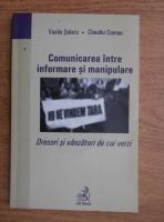 Anticariat: Vasile Selaru - Comunicarea intre informare si manipulare