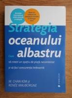 Anticariat: W. Chan Kim - Strategia oceanului albastru