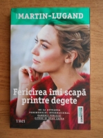 Anticariat: Agnes Martin Lugand - Fericirea imi scapa printre degete