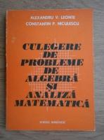 Alexandru V. Leonte - Culegere de probleme de algebra si analiza matematica