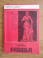 Anticariat: Cardinal Wiseman - Fabiola sau biserica din catacombe