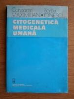 Anticariat: Constantin Maximilian, Barbu Ionescu - Citogenetica medicala umana