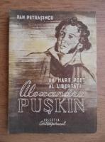 Anticariat: Dan Petrasincu - Un mare poet al libertatii: Alexandru Puskin (1943)