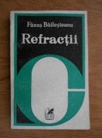 Anticariat: Fanus Bailesteanu - Refractii. Prozatori romani contemporani