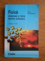 Anticariat: Florin Macesanu - Fizica. Probleme si teste pentru gimnaziu