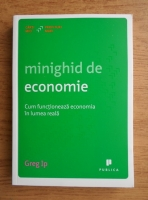 Greg Ip - Minighid de economie
