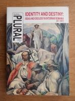 Anticariat: Identity an destiny. Ideas and ideology in interwar Romanaia