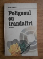 Anticariat: Ion Arama - Poligonul cu trandafiri