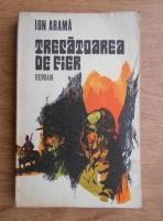 Ion Arama - Trecatoarea de fier