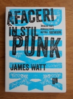 Anticariat: James Watt - Afaceri in stil punk