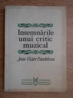Anticariat: Jean Victor Pandelescu - Insemnarile unui critic muzical