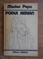 Marian Popa - Podul aerian