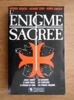 Michael Baigent, Richard Leigh, Henry Lincoln - L'enigmee sacree