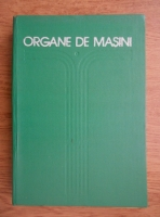 Anticariat: Mihai Gafitanu - Organe de masini (volumul 1)