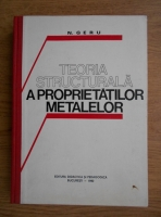 N.Geru - Teoria structurala a proprietatilor metalelor