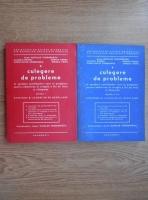Anticariat: Nicolae Teodorescu - Culegere de probleme in sprijinul candidatilor care se pregatesc pentru admiterea in treapta a II-a de liceu si olimpiade (2 volume)