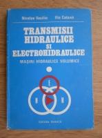 Anticariat: Nicolae Vasiliu - Transmisii hidraulice si electrohidraulice