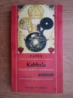Anticariat: Papus - Kabbala, stiinta secreta. Traditia secreta a Occidentului