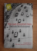 Patrick McGuinness - The last hundred days