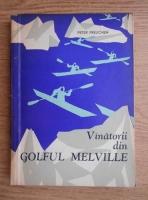 Anticariat: Peter Freuchen - Vanatorii din golful Melville