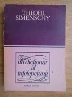 Anticariat: Theofil Simenschy - Un dictionar al intelepciunii (volumul 4)