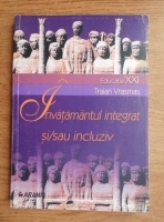 Traian Vrasmas - Invatamantul integrat si/sau incluziv