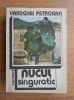 Anticariat: Vardghes Petrosian - Nucul singuratic