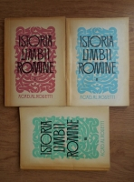 Alexandru Rosetti - Istoria limbii romane (3 volume)
