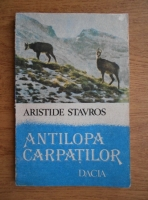 Aristide Stavros - Antilopa Carpatilor