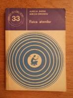 Anticariat: Aurelia Barna - Fizica atomilor