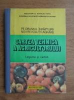 Cartea tehnica a agricultorului. Legume si cartofi