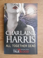 Charlaine Harris - All together dead
