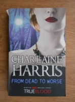 Charlaine Harris - From dead to worse