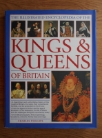 Anticariat: Charles Phillips - The illustrated encyclopedia of the kings and queens of Britain