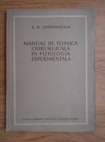 Anticariat: E. N. Speranscaia - Manualul de tehnica chirurgicala in fiziologia experimentala