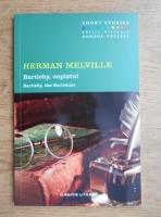 Herman Melville - Bartleby, copistul (editie bilingva)