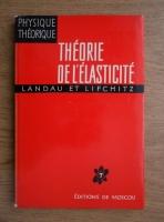 L. D. Landau, E. Lifchitz - Theorie de l'elasticite