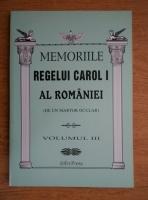 Anticariat: Memoriile Regelui Carol I al Romaniei (de un martor ocular, volumul 3)