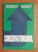 Anticariat: Robert A. Nisbet - Conservatorismul