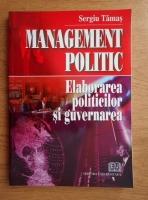 Anticariat: Sergiu Tamas - Elaborarea politicilor si guvernarea