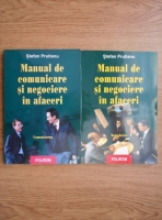 Stefan Prutianu - Manual de comunicare si negociere in afaceri (2 volume)