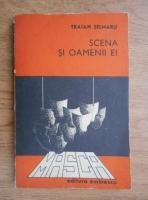 Traian Selmaru - Scena si oamenii ei