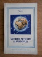 Anticariat: V. Petrov - Satelitul artificial al pamantului
