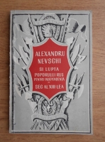 Anticariat: V. T. Pasuto - Alexandru Nevschi si lupta poporului rus pentru independenta in secolul al XIII-lea