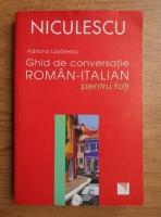 Adriana Lazarescu - Ghid de conversatie roman-italian pentru toti