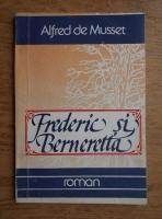 Anticariat: Alfred de Musset - Frederic si Berneretta
