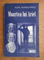 Alina Mungiu Pippidi - Moartea lui Ariel