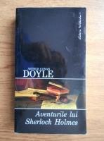 Arthur Conan Doyle - Aventurile lui Sherlock Holmes