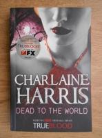 Charlaine Harris - Dead to the world